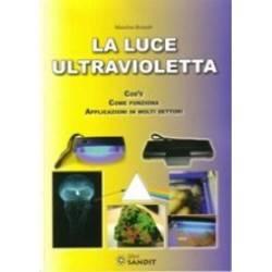 Libro - La luce ultravioletta - Cos'è - Come funziona. Applicazione in molti settori