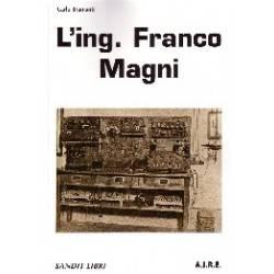 L'ING. FRANCO MAGNI
